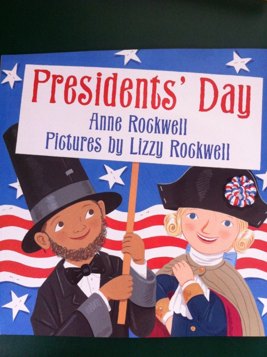 """Presidents' Day"" by Anne Rockwell (author) and Lizzy Rockwell (illustrator)."