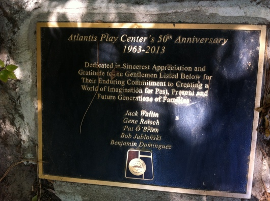 This past June (2013) Atlantis Play Center celebrated its 50th year in operation. Visitors can find this plaque to the left of the bottom of the sea dragon slide.