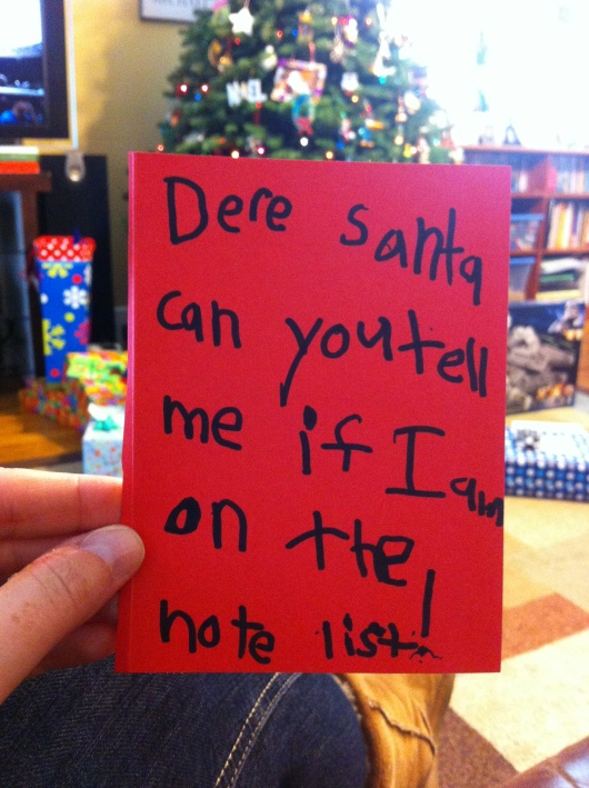 Latest letter to Santa. Buddy is taking this up tonight when he leaves.